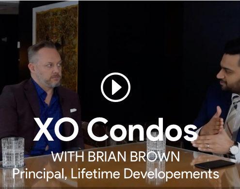 XO Condos Interview Roy Bhandari with Brian Brown